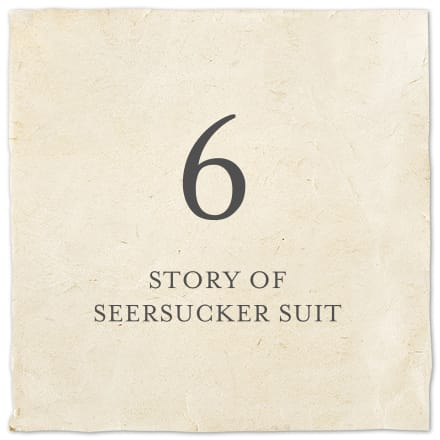 STORY OF SEERSUCKER SUIT